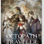 【OCTOPATH TRAVELER(オクトラ)】最新攻略 完全まとめ!